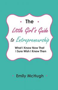 The Little Girl's Guide the Entrepreneurship